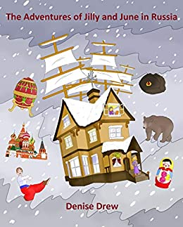 The Adventures of Jilly and June in Russia by [Denise Drew]