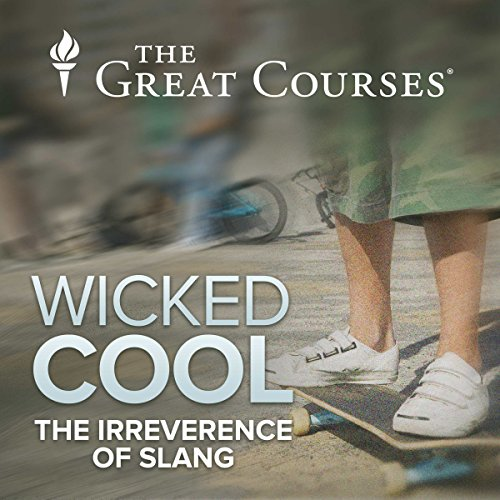 Wicked Cool - The Irreverence of Slang audiobook cover art