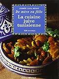 La Cuisine Juive Tunisienne - 320 recettes