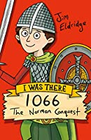 1066: The Norman Conquest (I Was There)