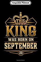 Composition Notebook: This King Was Born On September 7th Virgo Libra Journal/Notebook Blank Lined Ruled 6x9 100 Pages