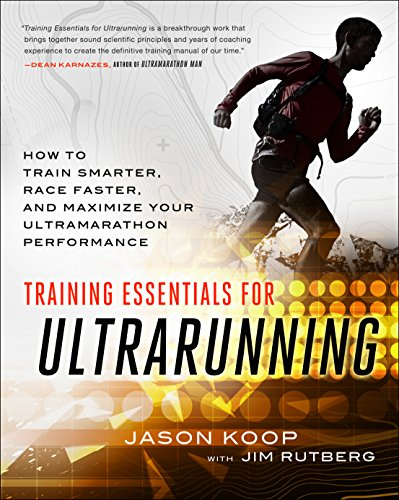 Training Essentials for Ultrarunning: How to Train Smarter, Race Faster, and Maximize Your Ultramarathon Performance (English Edition)