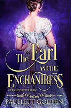 The Earl and The Enchantress (The Enchantresses Book 1) by [Paullett Golden]