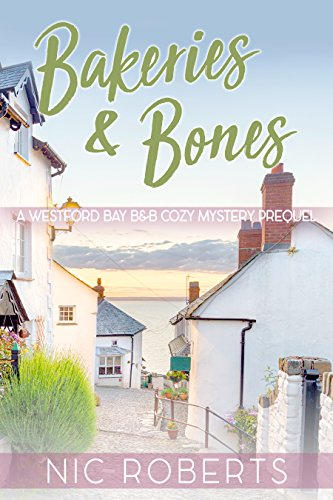Bakeries and Bones (A Westford Bay B&B British Cozy Mystery - Book Zero)