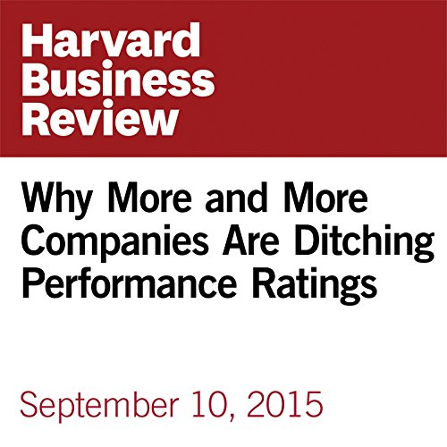 Why More and More Companies Are Ditching Performance Ratings cover art