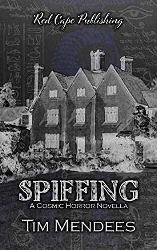 Spiffing: A Cosmic Horror Novella by [Tim Mendees]