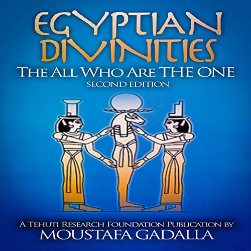 Egyptian Divinities: The All Who Are THE ONE  By  cover art
