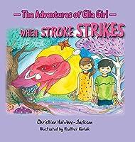 The Adventures of Glia Girl: When Stroke Strikes
