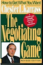 The Negotiating Game: How to Get What You Want