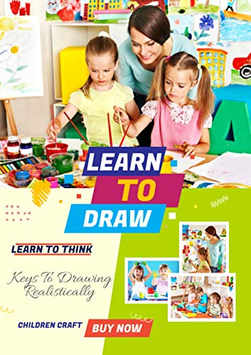 Learn To Think Learn To Draw: Keys To Drawing Realistically (English Edition)