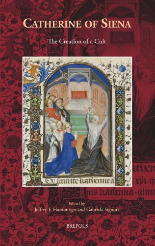 MWTC 13 Catherine of Siena, Hamburger: The Creation of a Cult (Medieval Women: Texts and Contexts, Band 13)