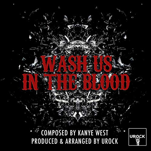 Wash Us In The Blood [Explicit]