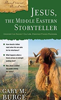 Jesus the Middle Eastern Storyteller  Ancient Context Ancient Faith Book 2