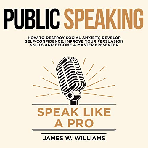Public Speaking: Speak like a Pro Audiobook By James W. Williams cover art
