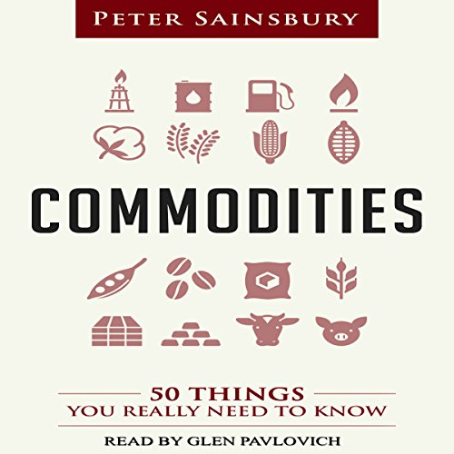 Commodities: 50 Things You Really Need to Know audiobook cover art