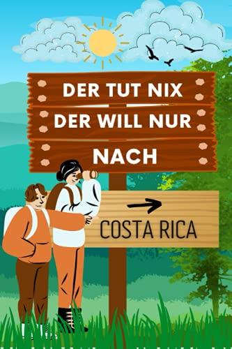 Der tut nix Der will nur nach Costa Rica: Perfektes Geschenk für den Trip nach Costa Rica für jeden Reisenden   Lustig Notizbuch Costa Rica