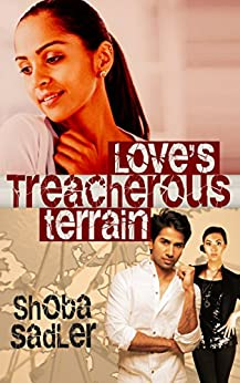 Love's Treacherous Terrain: Inspirational Romance: Multi-Cultural: Contemporary by [Shoba Sadler]
