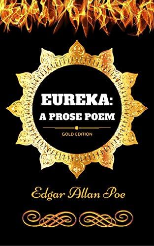 Eureka: A Prose Poem: By Edgar Allan Poe - Illustrated (English Edition)