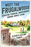 Meet the Frugalwoods: Achieving Financial Independence Through Simple Living (English Edition)