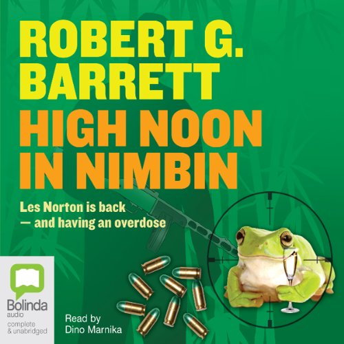 High Noon in Nimbin                   By:                                                                                                                                 Robert G. Barrett                               Narrated by:                                                                                                                                 Dino Marnika                      Length: 5 hrs and 48 mins     43 ratings     Overall 4.5