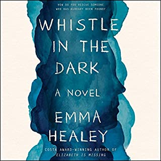 Whistle in the Dark     A Novel              By:                                                                                                                                 Emma Healey                               Narrated by:                                                                                                                                 Julia Deakin,                                                                                        Laura Aikman                      Length: 10 hrs and 44 mins     29 ratings     Overall 3.1