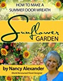 Sunflower Garden: How to Make a Summer Door Wreath (English Edition)