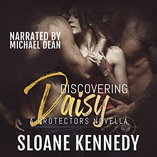 Sloane Kennedy Discovering Daisy (The Protectors, Book 5.6)
