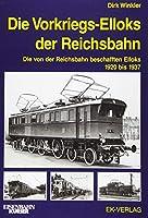 Die Vorkriegs-Elloks der Reichsbahn: Die von der Reichsbahn beschafften Elloks 1920 - 1937
