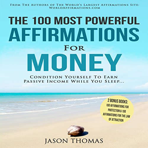 The 100 Most Powerful Affirmations for Money audiobook cover art
