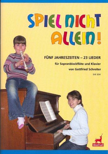 Spel niet alleen: voor sopraanblokfluit en piano (met tekst).