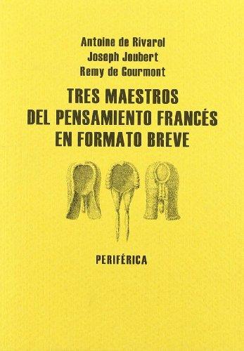 TRES MAESTROS PENSAMIENTO FRANCES EN FORMATO BREVE (3T) (Biblioteca portátil)