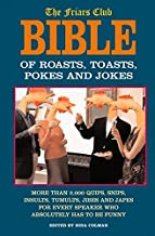 The Friar's Club Bible of Roasts, Toasts, Pokes and Jokes