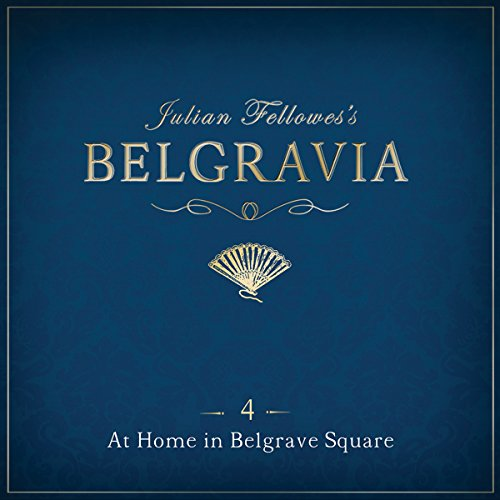 Julian Fellowes's Belgravia, Episode 4 audiobook cover art