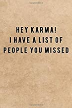Hey karma! i have a list of people you missed: Blank Lined Journal (maroc art)