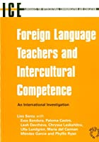 Foreign Language Teachers And Intercultural Communication: An International Investigation (Languages for Intercultural Communication And Education)