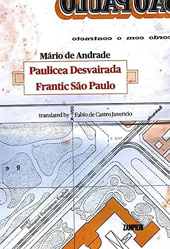 Pauliceia Desvairada - Frantic São Paulo (bilingual edition)