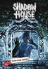 Shadow House, tome 2 : Cache-cache mortel par Poblocki
