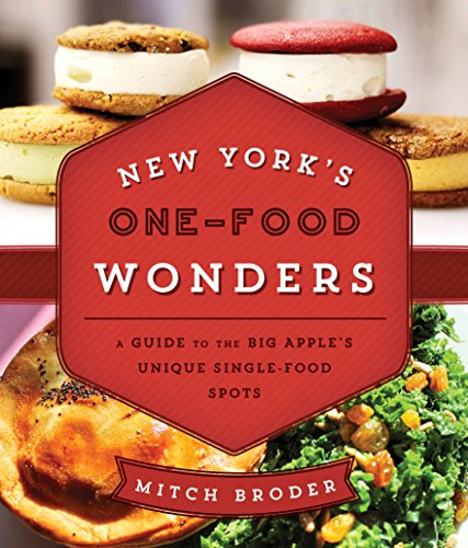 New York\'s One-Food Wonders: A Guide to the Big Apple\'s Unique Single-Food Spots