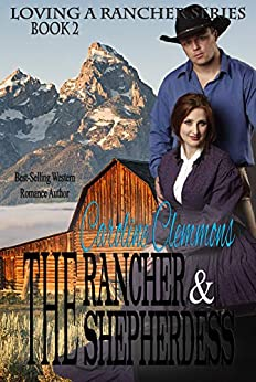 The Rancher and the Shepherdess (Loving A Rancher) by [Caroline Clemmons]