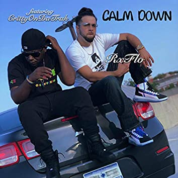 Calm Down (feat. CrittyOnDaTrak)
