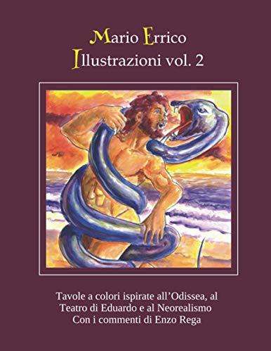Illustrazioni vol. 2: Tavole a colori ispirate all'Odissea, al Teatro di Eduardo e al Neorealismo