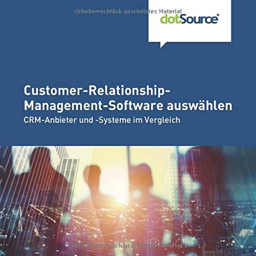 Customer-Relationship-Management-Software auswählen: CRM-Anbieter und -Systeme im Vergleich