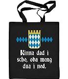 Shirtgeil Kinna dad i scho, oba meng dua i ned - Witzig Bayrisch Jutebeutel Baumwolltasche One Size Schwarz