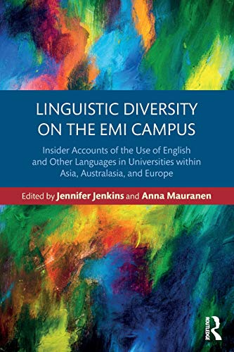 Compare Textbook Prices for Linguistic Diversity on the EMI Campus: Insider accounts of the use of English and other languages in universities within Asia, Australasia, and Europe 1 Edition ISBN 9781138570535 by Jenkins, Jennifer,Mauranen, Anna