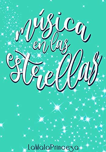 Música en las Estrellas de LaMalaPrincesa