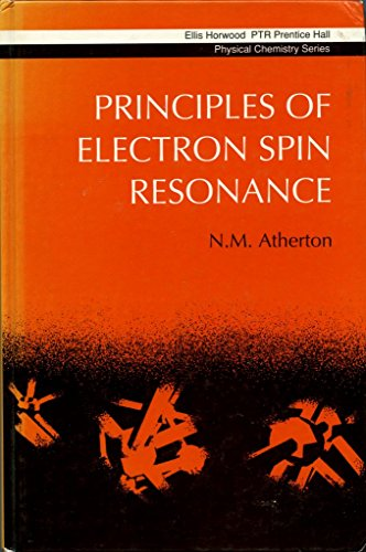 Principles of Electron Spin Resonance (Ellis Horwood Series in Physical Chemistry)