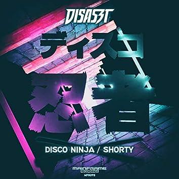 Disco Ninja / Shorty