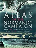 Atlas of the Normandy Campaign: Maps and Aerial Photographs of D-Day to The Falaise Pocket