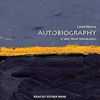 Autobiography     A Very Short Introduction              By:                                                                                                                                 Laura Marcus                               Narrated by:                                                                                                                                 Esther Wane                      Length: 4 hrs and 27 mins     Not rated yet     Overall 0.0
