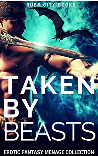 Taken by Beasts Erotic Fantasy Menage Collection product image